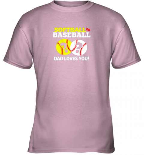 tswq softball or baseball dad loves you gender reveal youth t shirt 26 front light pink