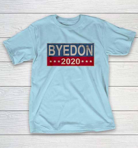 Bye Don 2020 ByeDon Button Joe Biden Funny Anti Trump T-Shirt 10