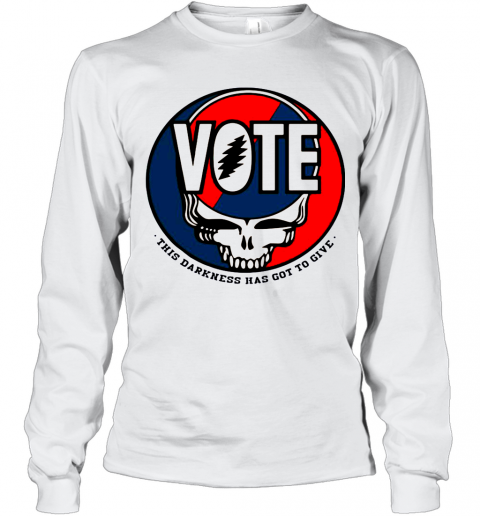 Vote Skull This Darkness Has Got To Give Long Sleeve T-Shirt