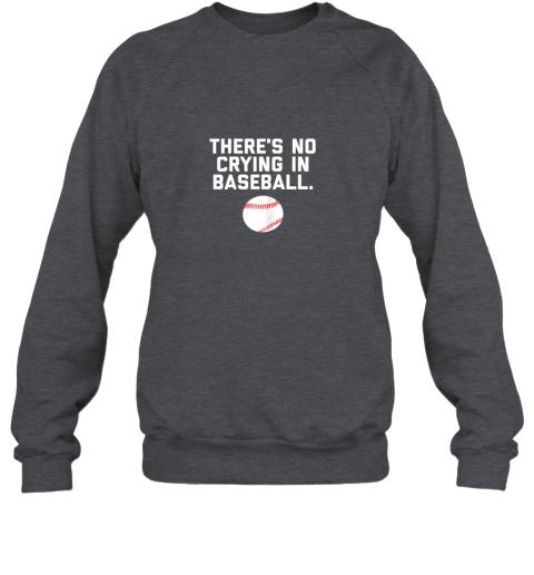 juf1 there39 s no crying in baseball funny baseball sayings sweatshirt 35 front dark heather