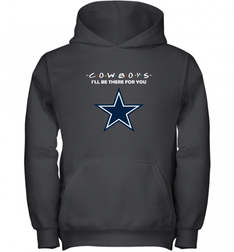 I'll Be There For You DALLAS COWBOYS FRIENDS Movie NFL Youth Hoodie