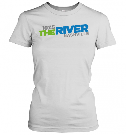 107 5 The River Nashville Women's T-Shirt