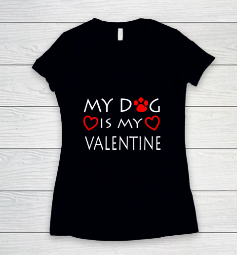 My dog Is My Valentine Shirt Paw Heart Pet Owner Gift Women's V-Neck T-Shirt