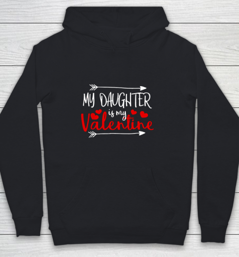My Daughter is My Valentine Mommy Daddy Valentines Day Gift Youth Hoodie