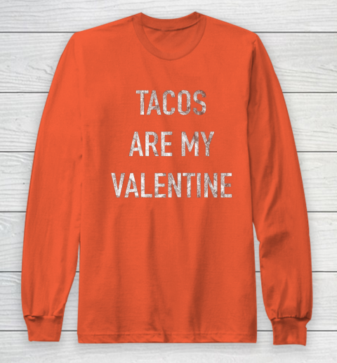 Tacos Are My Valentine t shirt Funny Long Sleeve T-Shirt 3