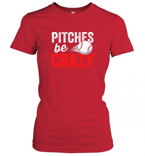 osgn pitches be crazy baseball shirt funny pun mom dad adult ladies t shirt 20 front red
