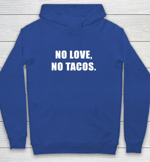 No Love No Tacos Youth Hoodie 6