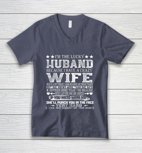 I Am A Lucky Husband I Have A Crazy Wife Valentine Gift V-Neck T-Shirt 7