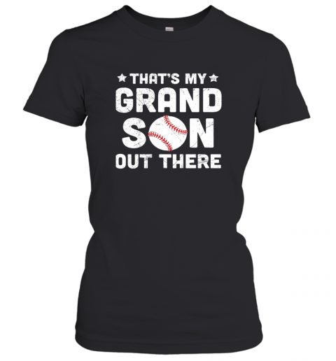 Grandma That's My Grandson Out There Baseball Women's T-Shirt