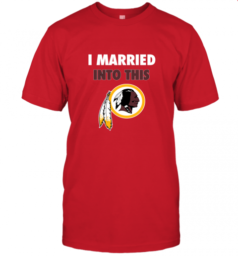 cxu4 i married into this washington redskins football nfl jersey t shirt 60 front red