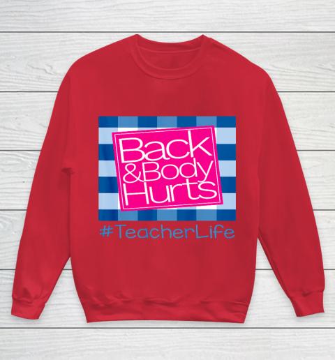 Back And Body Hurts Teacher Life Youth Sweatshirt 9