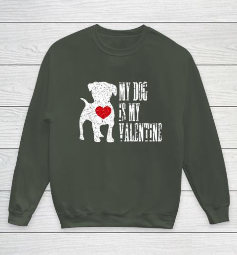 My Dog Is My Valentine T Shirt Single Love Life Gift Youth Sweatshirt 8