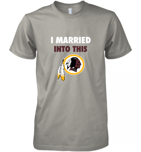 r0ic i married into this washington redskins football nfl premium guys tee 5 front light grey