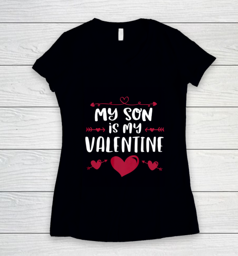 My Son Is My Valentine T Shirt Mom Dad Valentine s Day Women's V-Neck T-Shirt