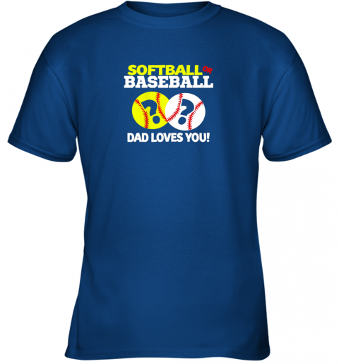 tswq softball or baseball dad loves you gender reveal youth t shirt 26 front royal