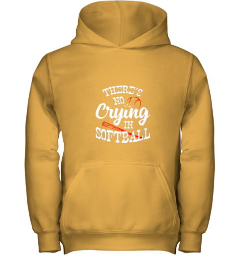 3lbt theres no crying in softball game sports baseball lover youth hoodie 43 front gold