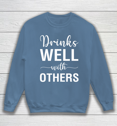 Beer Lover Funny Shirt Drinks Well With Others Sweatshirt 6