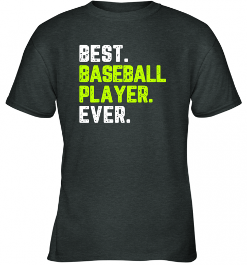 2paz best baseball player ever funny quote gift youth t shirt 26 front dark heather
