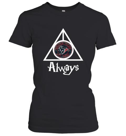 Always Love The Houston Texans x Harry Potter MashuP NFL Women's T-Shirt