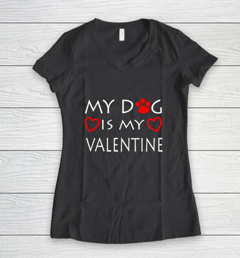 My dog Is My Valentine Shirt Paw Heart Pet Owner Gift Women's V-Neck T-Shirt 6