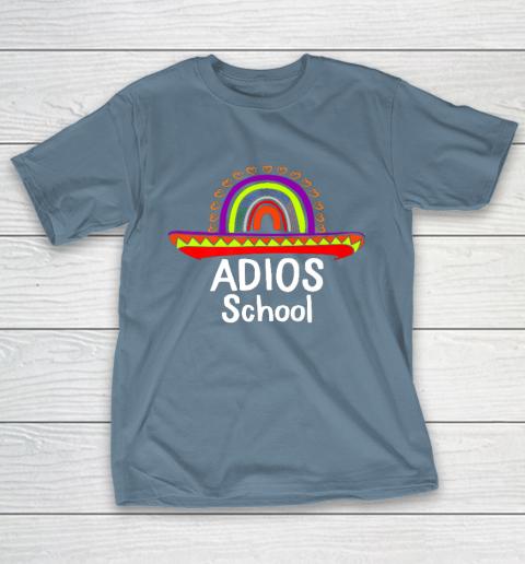 Adios School Happy Last Day Of School 2021 Teacher Mexican T-Shirt 6