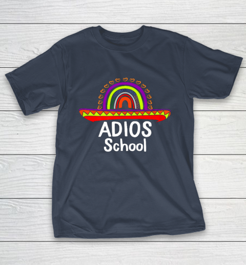 Adios School Happy Last Day Of School 2021 Teacher Mexican T-Shirt 3