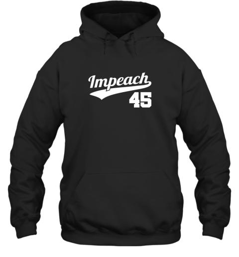 Impeach Donald Trump 45 Baseball Logo Hoodie