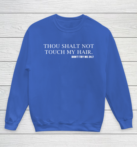 Thou Shalt Not Touch My Hair Youth Sweatshirt 6