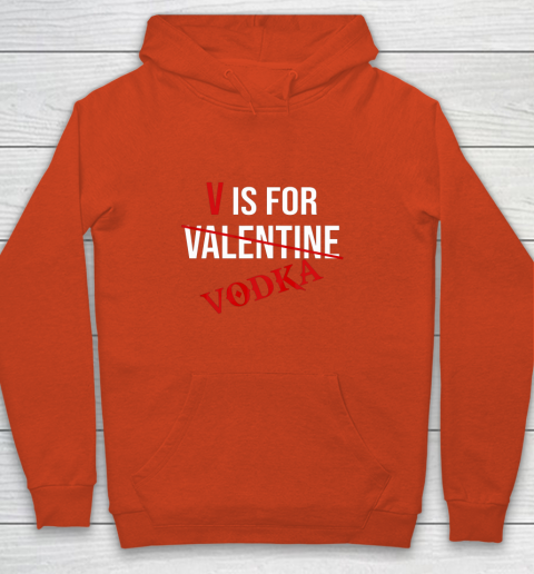 Funny V is for Vodka Alcohol T Shirt for Valentine Day Youth Hoodie 3