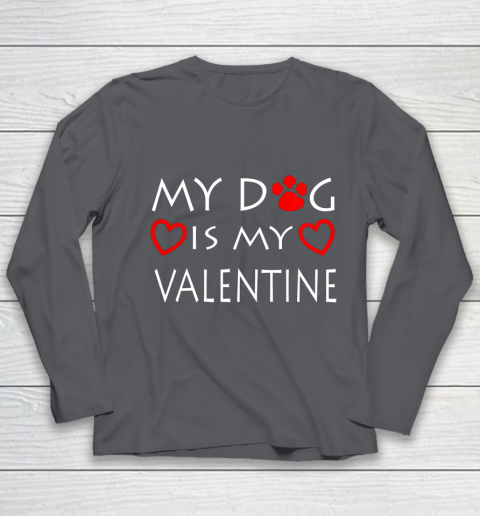 My dog Is My Valentine Shirt Paw Heart Pet Owner Gift Youth Long Sleeve 6