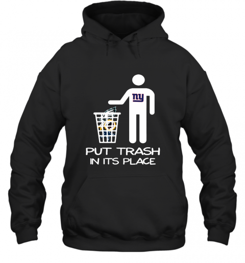 New York Giants Put Trash In Its Place Funny Hoodie