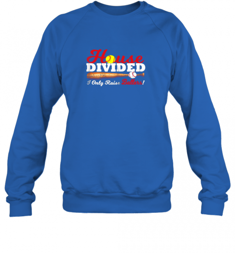 kry9 house divided i only raise ballers softball baseball sweatshirt 35 front royal