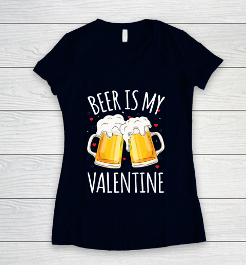 Beer Is My Valentine Shirt For Couples Gift Funny Beer Women's V-Neck T-Shirt 2
