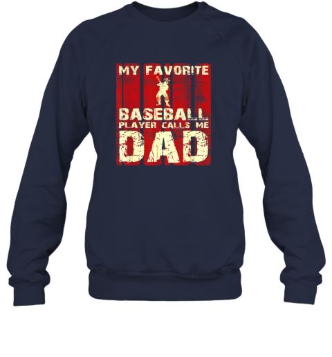 pon5 mens my favorite baseball player calls me dad retro gift sweatshirt 35 front navy