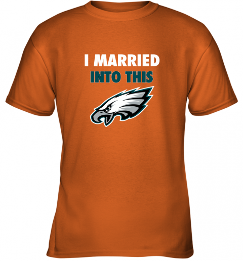 2m7j i married into this philadelphia eagles football nfl youth t shirt 26 front safety orange