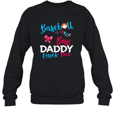 Mens Baseball Gender Reveal Team Baseball or Bow Daddy Loves You Sweatshirt
