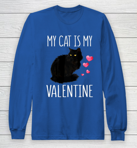 Black Cat Shirt For Valentine s Day My Cat Is My Valentine Long Sleeve T-Shirt 6