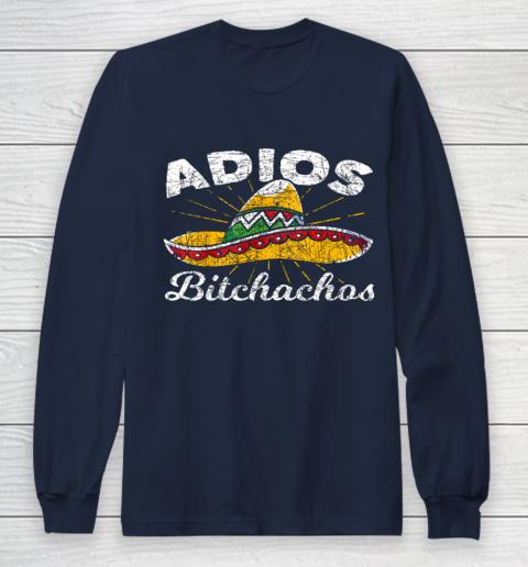 Adios Bitchachos Sombrero Fiesta Mexico Funny Cinco De Mayo Long Sleeve T-Shirt 2
