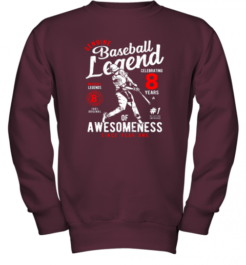 v7hw kids 8th birthday gift baseball legend 8 years youth sweatshirt 47 front maroon