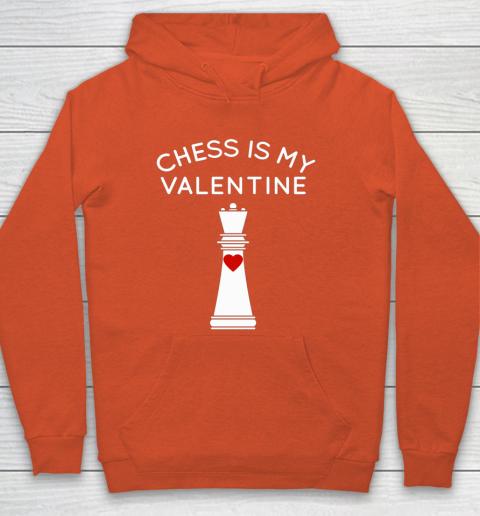 Chess Is My Valentine Hoodie 3