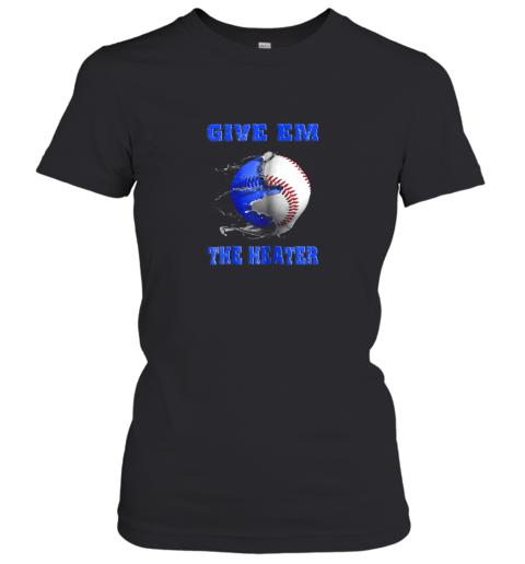 Give Em The Heater Baseball Pitcher Women's T-Shirt
