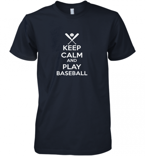 zk1t keep calm and play baseball premium guys tee 5 front midnight navy