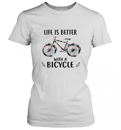 Life Is Better With A Bicycle Floral Women's T-Shirt