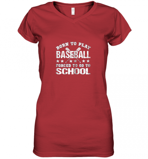 r6ln born to play baseball forced to go to school women v neck t shirt 39 front red