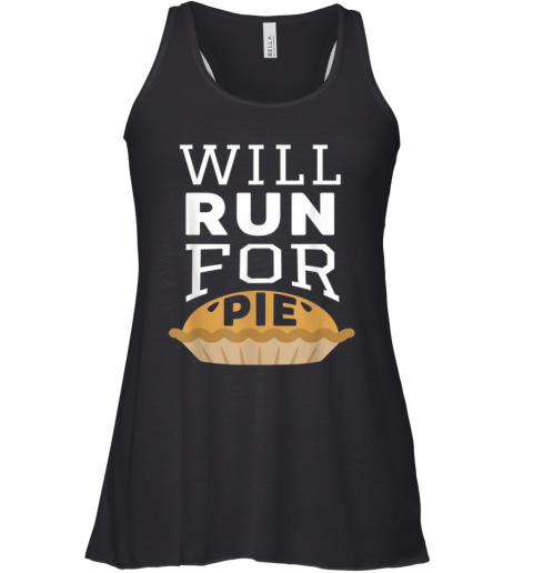 Turkey Trot Squad 2018 Thanksgiving Will Run For Pie Racerback Tank