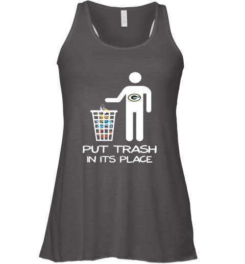 Green Bay Packers Put Trash In Its Place Funny NFL Racerback Tank