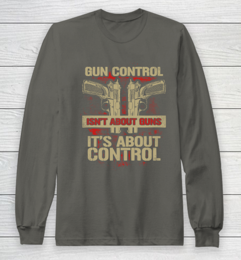 Veteran Shirt Gun Control Not About Guns Long Sleeve T-Shirt 5