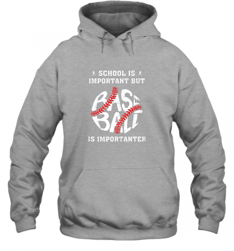 s2wx school is important but baseball is importanter hoodie 23 front sport grey