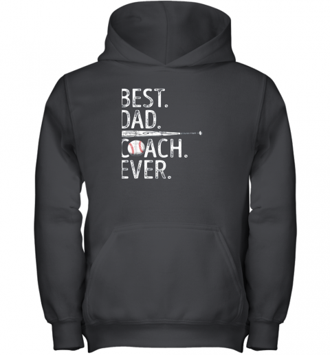 Mens Best Dad Coach Ever T Shirt Baseball Fathers Day Gift Youth Hoodie