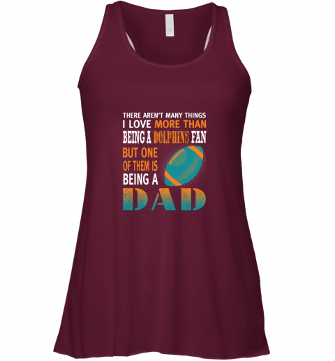 nqc9 i love more than being a dolphins fan being a dad football flowy tank 32 front maroon